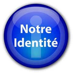 """Bouton """"Notre Identité"""""""