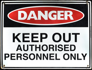 Danger sign- authorised personnel only