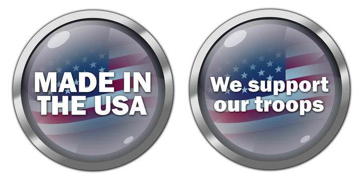 """Icons/Buttons """"Made In The USA/We Support Our Troops"""""""