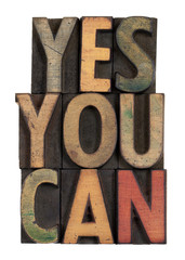 Yes you can - motivational slogan in wood type