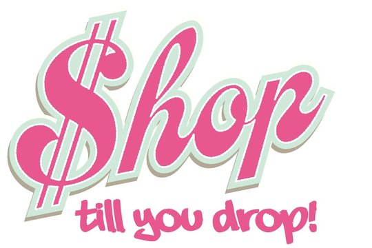 Shop till you drop!