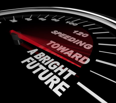 Speeding Toward a Bright Future - Speedometer