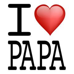 I Love_Papa