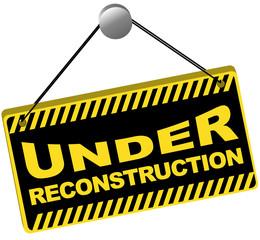 Under Reconstruction Sign