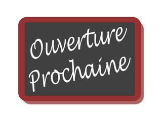 PANNEAU OUVERTURE PROCHAINE