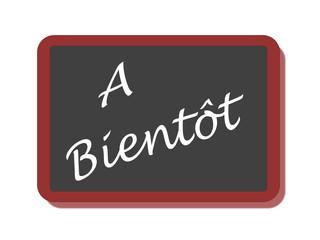 PANNEAU A BIENTOT