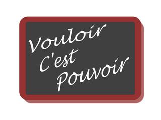 PANNEAU VOULOIR C'EST POUVOIR