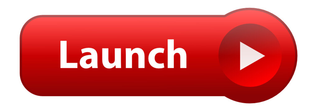 """""""LAUNCH"""" Web Button (click here submit next validate start go)"""