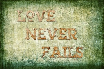 """Love never fails"" Religious Background"