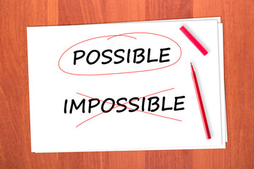 Chose the word POSSIBLE, crossed out the word IMPOSSIBLE