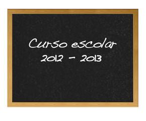 Curso escolar 2012 - 2013.