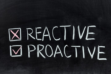 Reactive or proactive