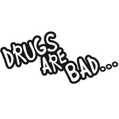 drugs_are_bad