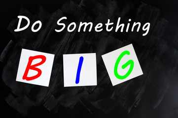 Chalk drawing - Do something big