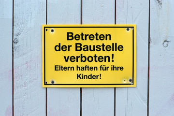 Baustelle - Betreten verboten!