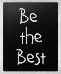 """Be the best"" handwritten with white chalk on a blackboard"