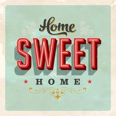 Fond de hotte en verre imprimé Affiche vintage Home Sweet Home - Vector EPS10. Grunge effects can be removed