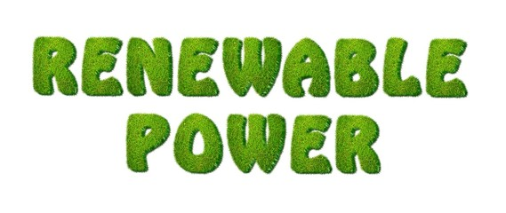 Renewable power.