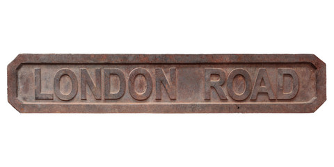 Antique rusted London Road street sign