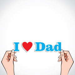 I Love Dad word in hand stock vector