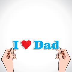 I Love Dad word in hand stock vector