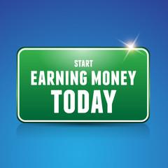 Start earn money today road sign