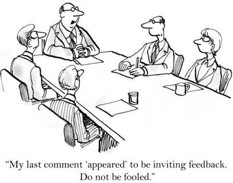 Boss makes it clear he wants no feedback