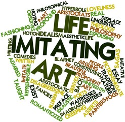 Word cloud for Life imitating art