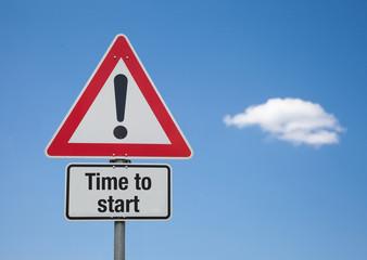 Achtung Schild mit Wolke TIME TO START