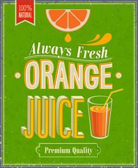 Wall Mural - Vintage Orange Juice Poster. Vector illustration.