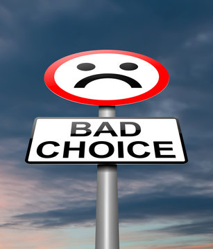 Bad choice concept.