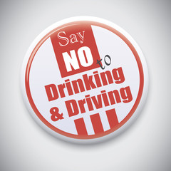 Say no to Drinking & Driving- Vector button badge