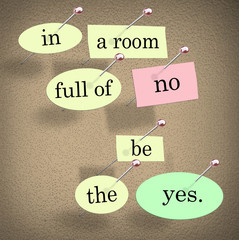 In Room Full of No Be the Yes Saying Quote Words