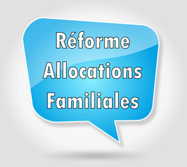 Bulle : Réforme Allocations Familiales