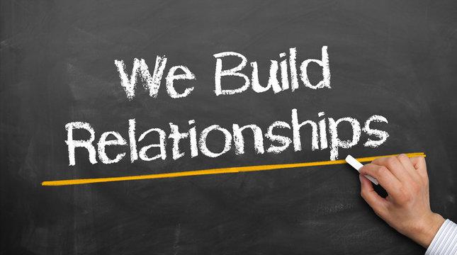 We Build Realtionships