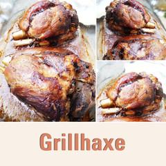 Grillhaxe - gegrillte Haxe - Collage