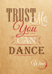 Poster lettering Trust me you can dance. Kraft paper