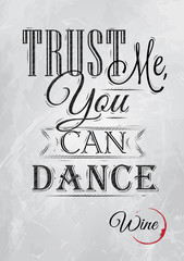 Poster lettering Trust me you can dance. Drawing coal