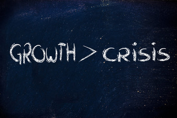 growth is stronger than crisis