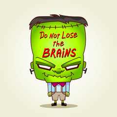 Frankenstein. Do not lose the brains.