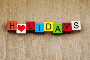 I Love Holidays - sign for holiday and vacation