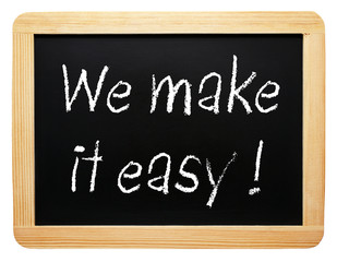 We make it easy - chalkboard with text on white background