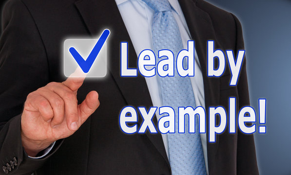 Lead by example !