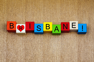 I Love Brisbane, Australia - sign series for travel & holidays