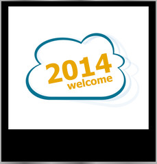 2014 welcome word on cloud, isolated photo frame