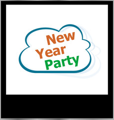 new year party holidays word on cloud, isolated photo frame