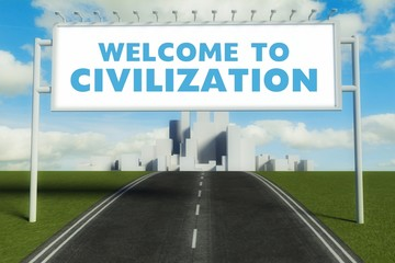 Welcome to civilization road sign on highway