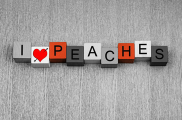 I Love Peaches, sign series for food, fruit, healthy nutrition.