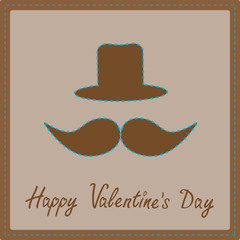 Mustache and hat. Happy Valentines Day card.