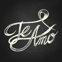 Te Amo ( I love You ) - Hand drawn quotes, white on blackboard